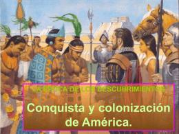 5. La conquista y colonización de América