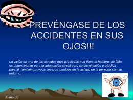 PREVENGA DE LOS ACCIDENTES SUS OJOS!!!