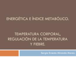 Energética e Índice metabólico. Temperatura corporal, regulación