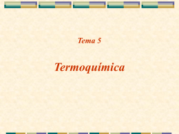 Tema 6-Termoquímica - Fundamentos de Termodinámica