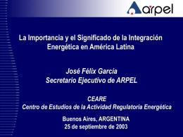 La Importancia y el Significado de la Integración Energética