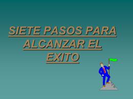 SIETE PASOS PARA ALCANZAR EL EXITO