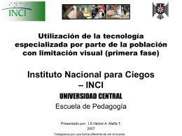 Universidad Central - Instituto Nacional Para Ciegos – INCI