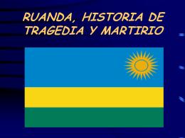 RUANDA, HISTORIA DE TRAGEDIA Y MARTIRIO