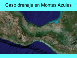 Caso drenaje en Montes Azules