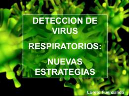 DETECCION DE VIRUS RESPIRATORIOS: NUEVAS ESTRATEGIAS