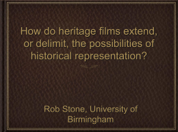 How do heritage films extend, or delimit, the possibilities of historical