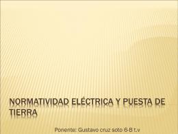 NORMATIVIDAD ELÉCTRICA Y PUESTA DE TIERRA