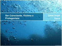 Ser Consciente, Víctima o Protagonista