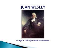JUAN WESLEY - Iglesia Metodista de Puerto Rico El Redentor