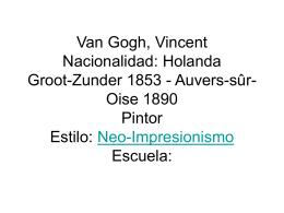 Van Gogh, Vincent Nacionalidad: Holanda Groot