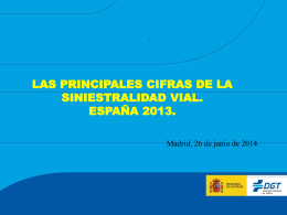 Presentación de las Principales cifras de siniestralidad vial 2013.