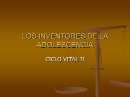 LOS INVENTORES DE LA ADOLESCENCIA