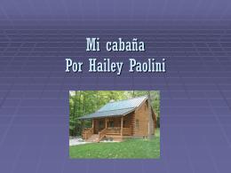 Mi cabana Por Hailey Paolini