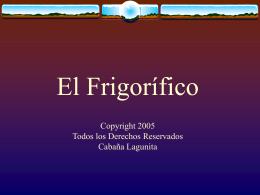 El Frigorífico Copyright 2003 Todos los Derechos Reservados