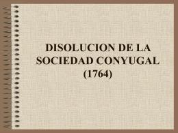 DISOLUCION DE LA SOCIEDAD CONYUGAL (1764)