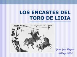 LOS ENCASTES DEL TORO DE LIDIA Juan José Urquía