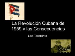 La Revolución Cubana de 1959 y las Consecuencias