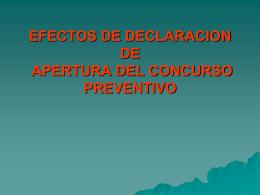Efectos de declaración de apertura de concurso preventivo