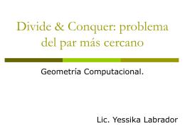 Divide & Conquer: problema del par más cercano