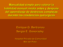 Manualdad simple para valorar habilidad manual innata.