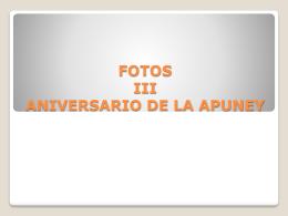 FOTOS III ANIVERSARIO DE LA APUNEY
