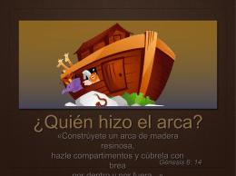 ¿Quién hizo el arca?
