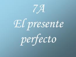7A - El presente perfecto