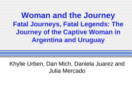 Woman and the Journey Fatal Journeys, Fatal Legends: The
