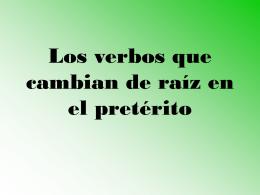 Los verbos que cambien de raíz en el pretérito
