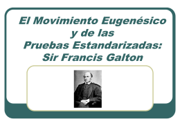 The Eugenics Movement and Standardized Tests: Sir Francis Galton