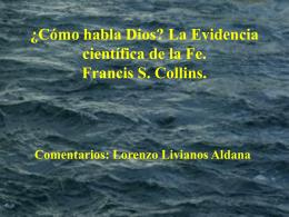 ¿Cómo habla Dios? La Evidencia científica de la Fe. Francis S