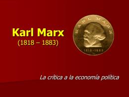 Karl Marx (1818 – 1883)