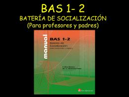 BAS 1- 2 BATERÍA DE SOCIALIZACIÓN (Para