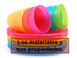 Los materiales y sus propiedades.