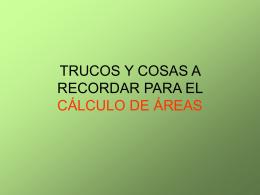TRUCOS Y COSAS A RECORDAR PARA CÁLCULO DE ÁREAS