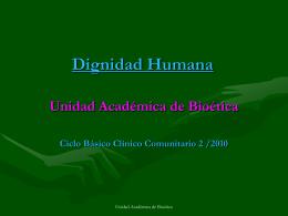 Dignidad Humana - Unidad Académica de Bioética