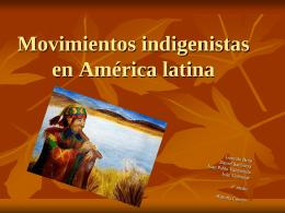 Movimientos indigenistas en América Latina.Valenzuela, Brito