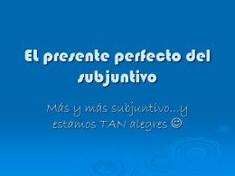 EL subjuntivo presente perfecto