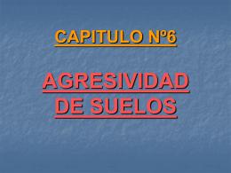 CAPITULO Nº6 AGRESIVIDAD DE SUELOS