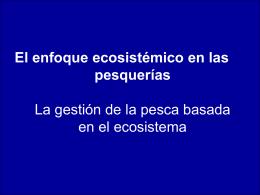 El enfoque ecosistémico en las pesquerías