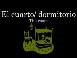 El cuarto/ dormitorio