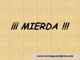 Mie…. - EL RECREO DE UG