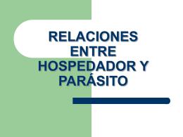 RELACIONES ENTRE HOSPEDADOR Y PARÁSITO