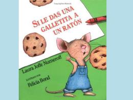 Si le das una galletita a un ratón,
