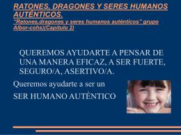 RATONES, DRAGONES Y SERES HUMANOS AUTÉNTICOS