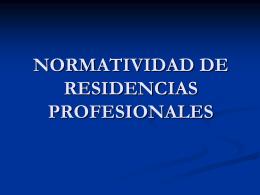 NORMATIVIDAD DE RESIDENCIAS PROFESIONALES