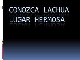CONOZCA LACHUA LUGAR HERMOSA