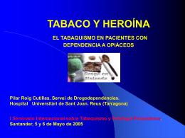 Tabaco y heroína: el Tabaquismo en pacientes con