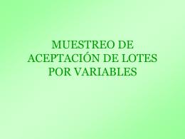 MUESTREO DE ACEPTACIÓN DE LOTES POR VARIABLES